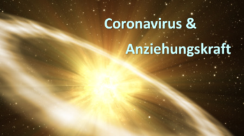 Coronavirus & Anziehungskraft